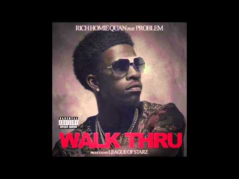 Rich Homie Quan Ft. Problem - Walk Thru (CDQ Dirty Version)