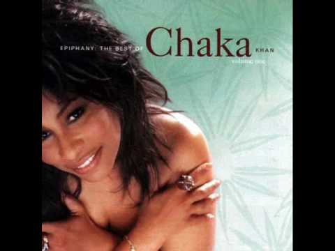 Chaka Khan  - I Know You, I Live You