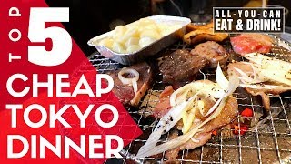 TOP 5 Cheap Tokyo Izakaya Restaurants | All you can Eat & Drink Options