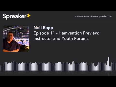 Episode 11 - Hamvention Preview: Instructor and Youth Forums