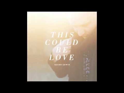 Quinn Erwin - This Could Be Love