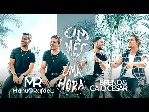 Manu e Rafael - Um mês ou uma hora feat. Breno e Caio Cesar (OFICIAL)