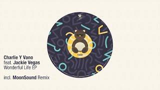 Charlie Y Vano feat. Jackie Vegas - Wonderful Life EP (incl MoonSound Remix)