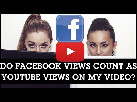 Do Facebook Views Count as YouTube Views on My Video? ANSWERED!