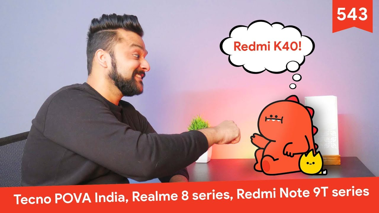 Realme 8 series, Redmi Note 9T series global, Redmi K40 series, Tecno POVA India, Moto G9 Plus India