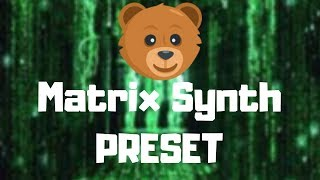 Matrix Synth || Serum Preset || Free Download
