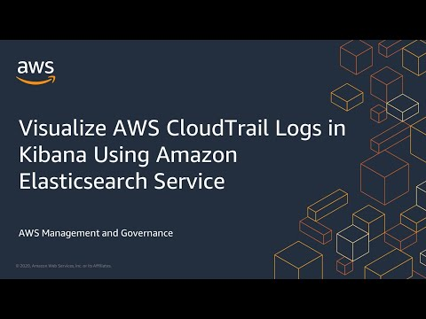 Visualize AWS CloudTrail Logs in Kibana Using Amazon Elasticsearch Service