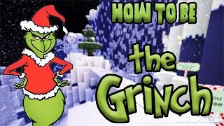 How to be The Grinch
