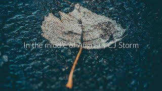 In The Middle Of August | CJ Storm