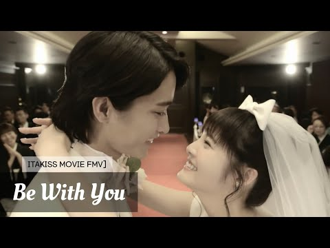 [FMV] Itakiss Movie ~ Be With You