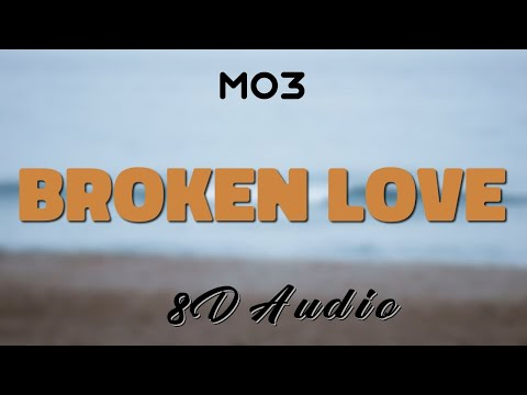 Mo3 – Broken Love [8D AUDIO]