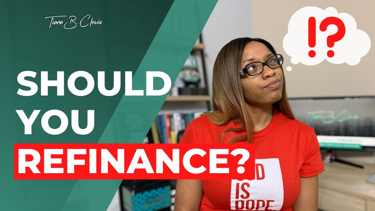 To Refinance or Not | When You Should Refinance Your Loans