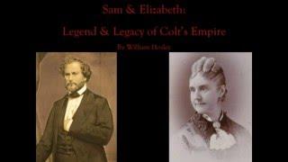 Sam & Elizabeth Colt