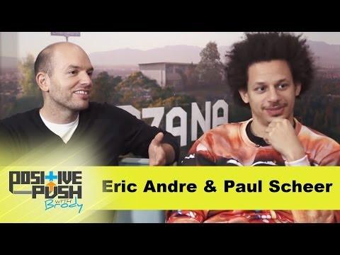 Eric Andre & Paul Scheer | Positive Push