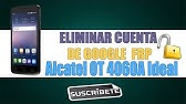 Remove FRP sur Alcatel 4060A - YouTube