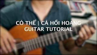 Có thể (Cá Hồi Hoang) Hướng dẫn Guitar đệm hát