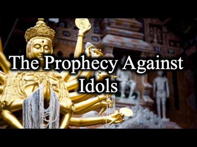The Prophecy Against Idols - June 27th, 2021