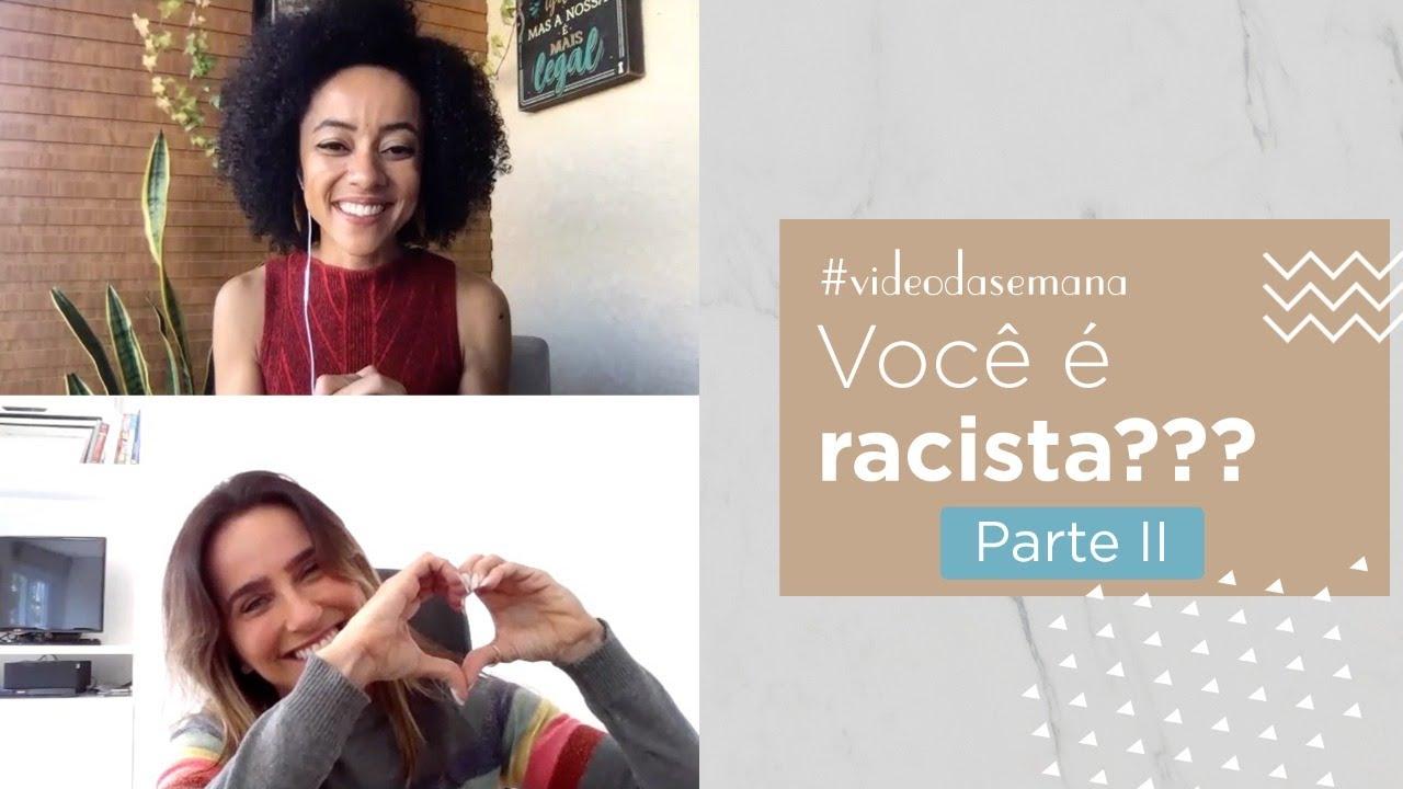 Você é racista? Parte 2 - Continuação de uma super conversa