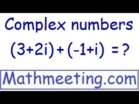 Complex numbers - Adding, Subtracting, and Graphing