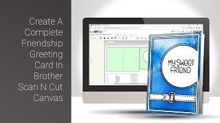 Scan-N-Cut Samstag, Erstellen Sie Eine Komplette Freundschaft Grußkarten Brother Scan-N-Cut-Canvas