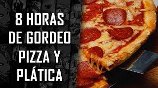 Repetición 8 Horas de Gordeo - Pizza y Plática | 3GB Casual