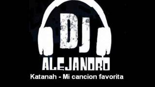 Katanah - Mi cancion favorita