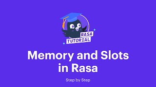 Memory and Slots in Rasa | Rasa Tutorial