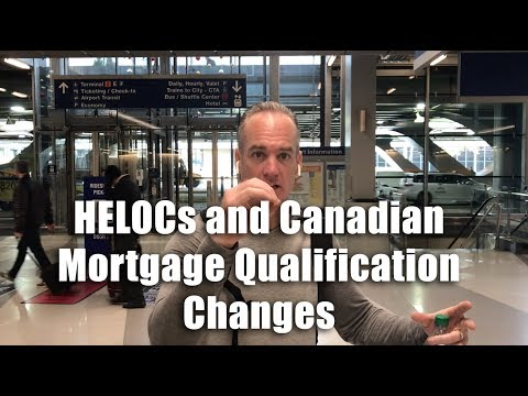 HELOCs and Canadian Mortgage Qualification Changes