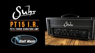 The PT15 I.R. and Matching Cabinet from Suhr - In-Depth Demo!!