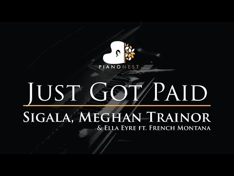 Sigala, Ella Eyre, Meghan Trainor - Just Got Paid ft. French Montana - Piano Karaoke / Cover Lyrics