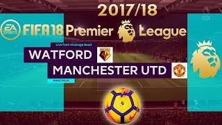 FIFA 18 Watford vs Manchester United | Premier League 2017/18 | PS4 Full Match