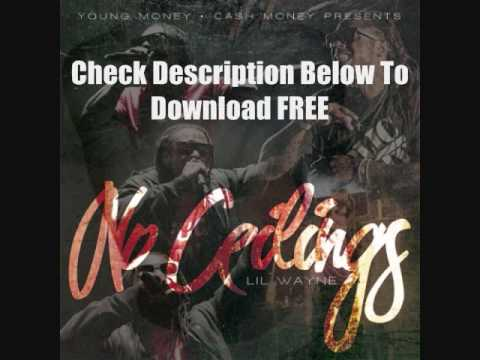 Lil Wayne No Ceiling (with Lyrics and Full Free Download)