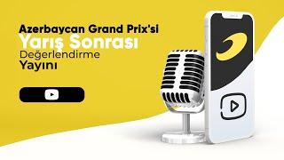 2021 Azerbaycan GP Sohbeti