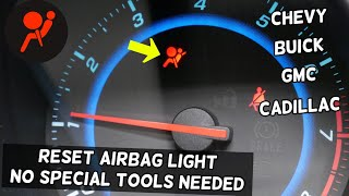 HOW TO RESET AIRBAG LIGHT WITHOUT SPECIAL TOOLS ON CHEVY, CHEVROLET, GMC, BUICK, CADILLAC