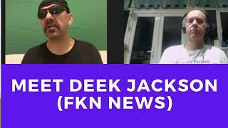 Meet Deek Jackson of FKN News