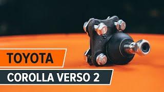 Kuinka vaihtaa pallonivel TOYOTA COROLLA VERSO 2 -merkkiseen autoon OHJEVIDEO   AUTODOC
