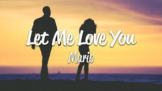 Mario - Let Me Love You (Lyrics)