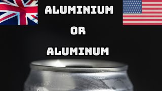 Aluminium or Aluminum - The Difference - ESL British English Pronunciation