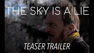 THE SKY IS A LIE - Teaser Trailer