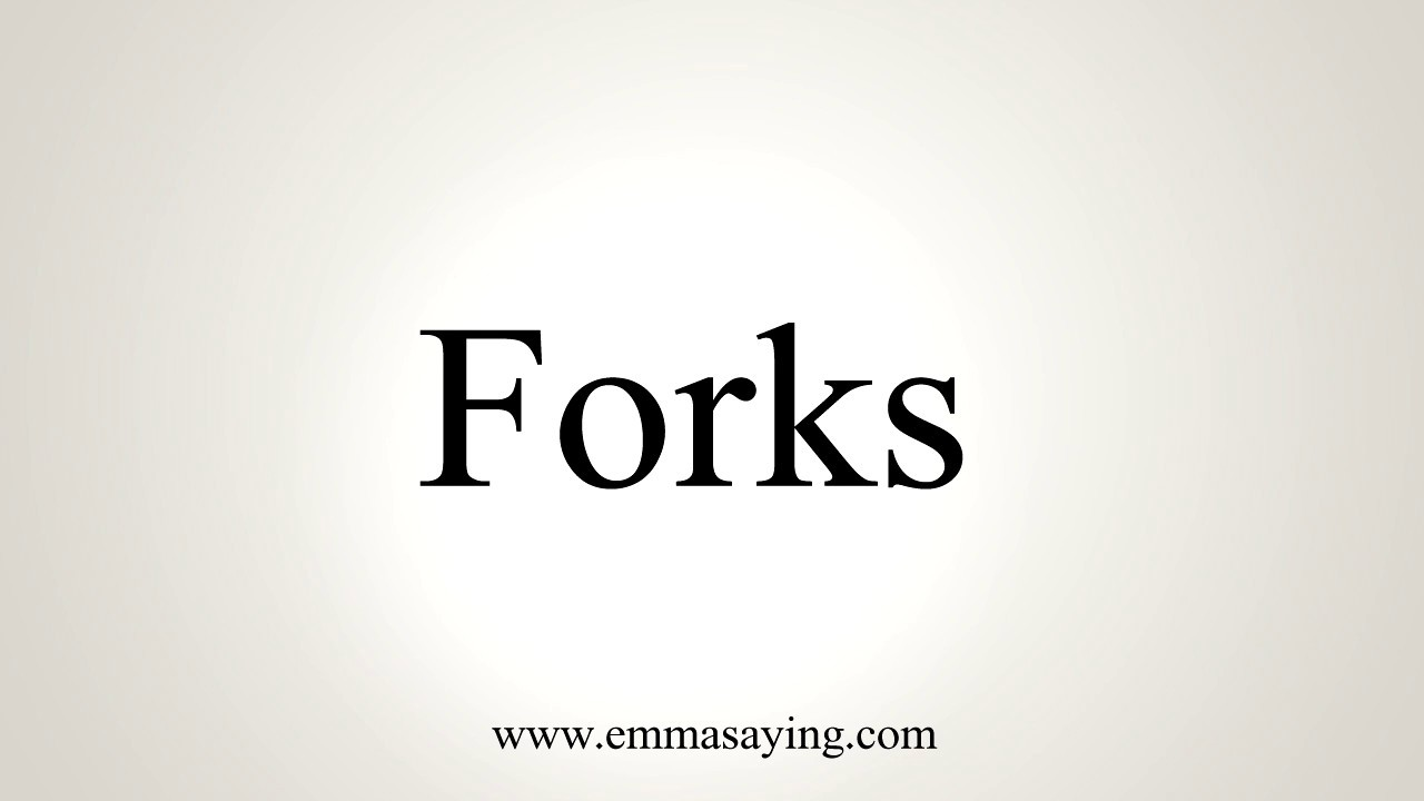 How To Pronounce Forks