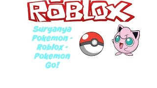 Surganya Pokemon - Roblox - Pokemon Go!
