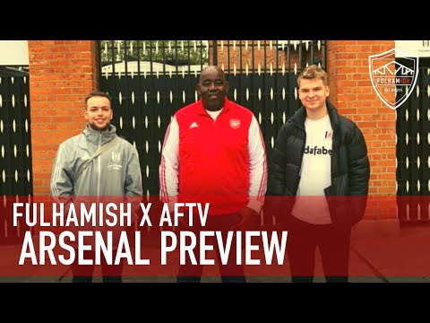 Arsenal Preview w/AFTV | Fulham v Arsenal | MATCH PREVIEW