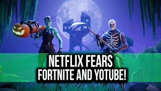 FORTNITE and YouTube have Netflix running Scared!