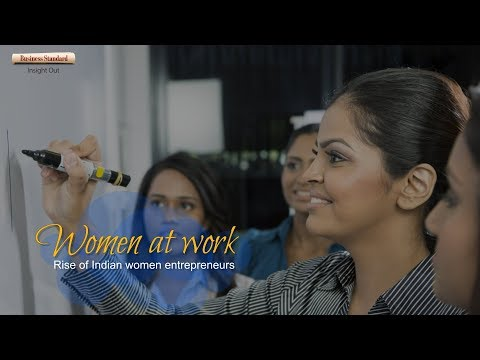 Women at work: The rise of Indian women entrepreneurs
