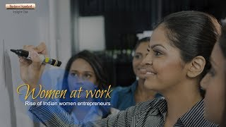 Women at work: The rise of Indian women entrepreneurs