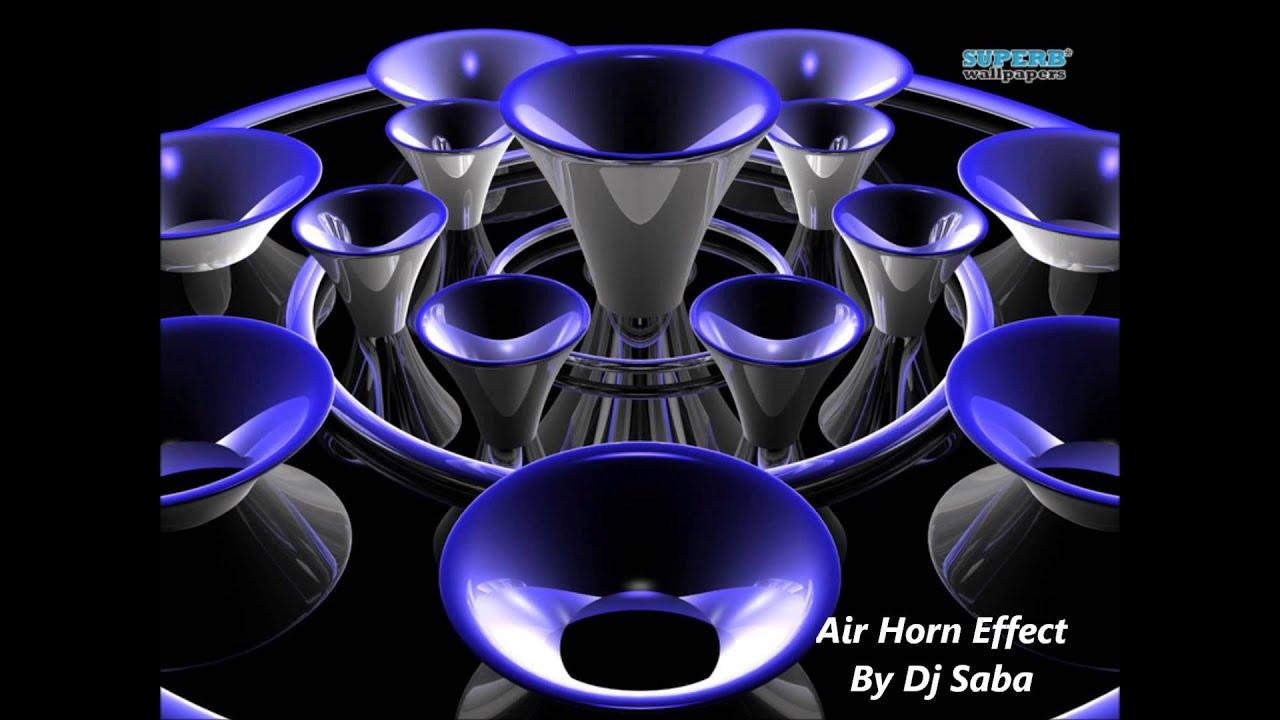 Best Air Horn Sound Effect Dj °!!! (Top Best Quality) by Dj Saba  (salvatoredjsaba)