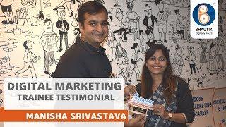 Digital Marketing Testimonial by Manisha Srivastava | Bhautik Sheth