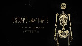 Escape The Fate - I Am Human (Lyric Video)