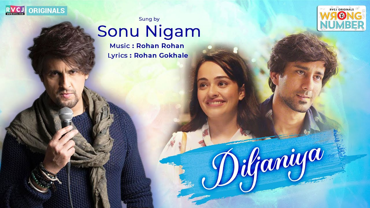 DILJANIYA | Sonu Nigam | Rohan Rohan | Official Music Video | Wrong Number | Apoorva, Ambrish | RVCJ