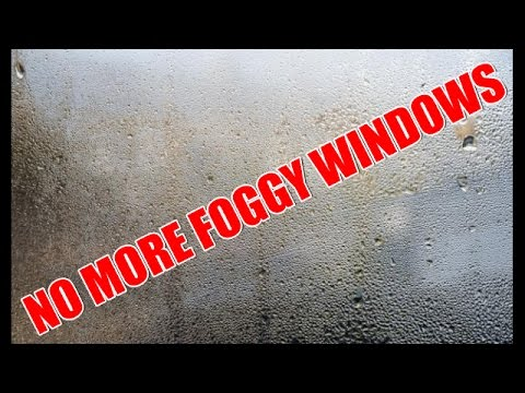 How to get rid of foggy windows for super cheap
